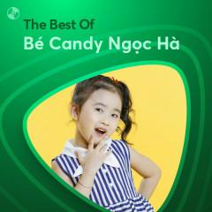 Những Bài Hát Hay Nhất Của Bé Candy Ngọc Hà - Bé Candy Ngọc Hà