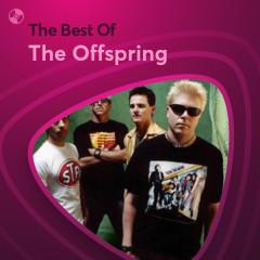 Những Bài Hát Hay Nhất Của The Offspring - The Offspring