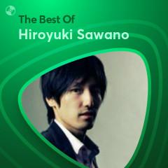Những Bài Hát Hay Nhất Của Hiroyuki Sawano - Hiroyuki Sawano