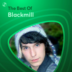 Những Bài Hát Hay Nhất Của Blackmill - Blackmill