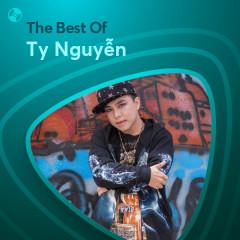 Những Bài Hát Hay Nhất Của Ty Nguyễn - Ty Nguyễn