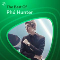Những Bài Hát Hay Nhất Của Phú Hunter - Phú Hunter