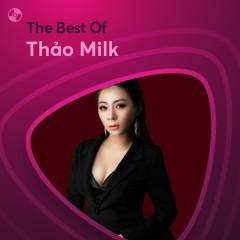 Những Bài Hát Hay Nhất Của Thảo Milk - Thảo Milk