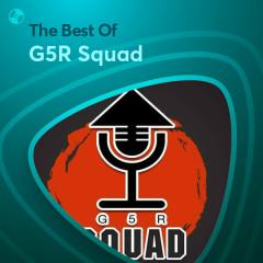 Những Bài Hát Hay Nhất Của G5RSquad - G5RSquad