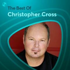 Những Bài Hát Hay Nhất Của Christopher Cross