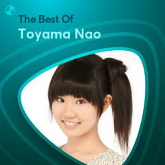 Những Bài Hát Hay Nhất Của Toyama Nao - Toyama Nao