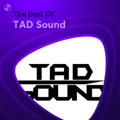 Những Bài Hát Hay Nhất Của TAD Sound