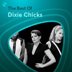 Những Bài Hát Hay Nhất Của Dixie Chicks - Dixie Chicks