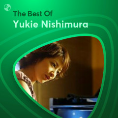 Những Bài Hát Hay Nhất Của Yukie Nishimura - Yukie Nishimura