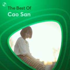 Những Bài Hát Hay Nhất Của Cao San - Cao San