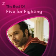 Những Bài Hát Hay Nhất Của Five for Fighting - Five for Fighting