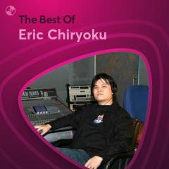 Những Bài Hát Hay Nhất Của Eric Chiryoku - Eric Chiryoku