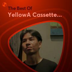 Những Bài Hát Hay Nhất Của YellowA Cassette Đỏ - YellowA Cassette Đỏ