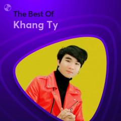 Những Bài Hát Hay Nhất Của Khang Ty - Khang Ty