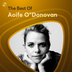 Những Bài Hát Hay Nhất Của Aoife O'Donovan - Aoife O'Donovan