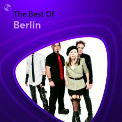 Những Bài Hát Hay Nhất Của Berlin