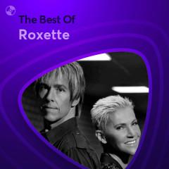 Những Bài Hát Hay Nhất Của Roxette - Roxette