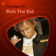 Những Bài Hát Hay Nhất Của Rich The Kid - Rich The Kid