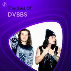 Những Bài Hát Hay Nhất Của DVBBS - DVBBS