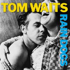 Rain Dogs (CD2) - Tom Waits