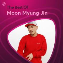 Những Bài Hát Hay Nhất Của Moon Myung Jin - Moon Myung Jin