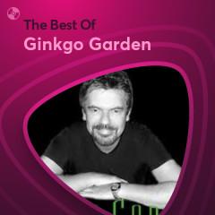 Những Bài Hát Hay Nhất Của Ginkgo Garden - Ginkgo Garden