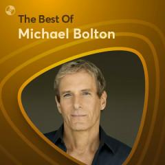 Những Bài Hát Hay Nhất Của Michael Bolton - Michael Bolton