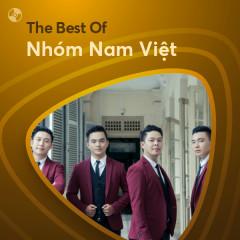 Những Bài Hát Hay Nhất Của Nhóm Nam Việt - Nhóm Nam Việt