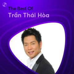 Những Bài Hát Hay Nhất Của Trần Thái Hòa - Trần Thái Hòa