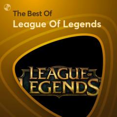 Những Bài Hát Hay Nhất Của League Of Legends - League Of Legends
