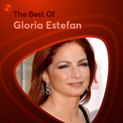 Những Bài Hát Hay Nhất Của Gloria Estefan - Gloria Estefan