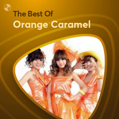 Những Bài Hát Hay Nhất Của Orange Caramel - Orange Caramel