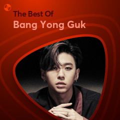Những Bài Hát Hay Nhất Của Bang Yong Guk