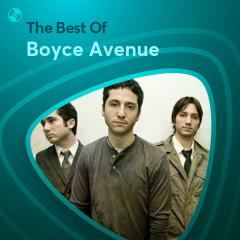 Những Bài Hát Hay Nhất Của Boyce Avenue - Boyce Avenue