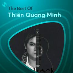 Những Bài Hát Hay Nhất Của Thiên Quang Minh - Thiên Quang Minh