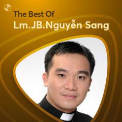 Những Bài Hát Hay Nhất Của Lm.JB.Nguyễn Sang