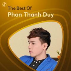 Những Bài Hát Hay Nhất Của Phan Thanh Duy - Phan Thanh Duy