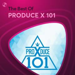 Những Bài Hát Hay Nhất Của PRODUCE X 101 - PRODUCE X 101
