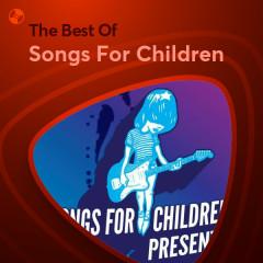 Những Bài Hát Hay Nhất Của Songs For Children