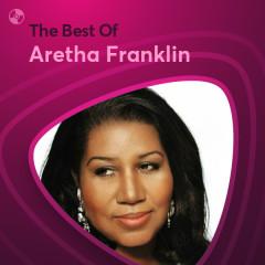 Những Bài Hát Hay Nhất Của Aretha Franklin