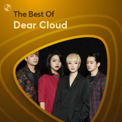 Những Bài Hát Hay Nhất Của Dear Cloud - Dear Cloud