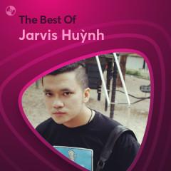 Những Bài Hát Hay Nhất Của Jarvis Huỳnh - Jarvis Huỳnh