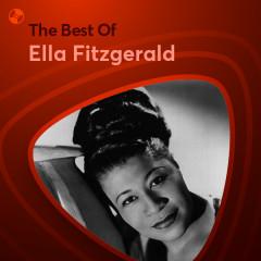 Những Bài Hát Hay Nhất Của Ella Fitzgerald - Ella Fitzgerald