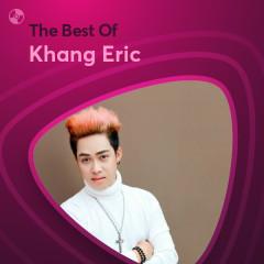Những Bài Hát Hay Nhất Của Khang Eric - Khang Eric