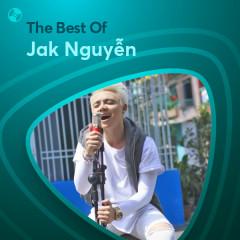 Những Bài Hát Hay Nhất Của Jak Nguyễn - Jak Nguyễn