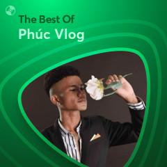 Những Bài Hát Hay Nhất Của Phúc Vlog