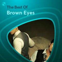 Những Bài Hát Hay Nhất Của Brown Eyes - Brown Eyes