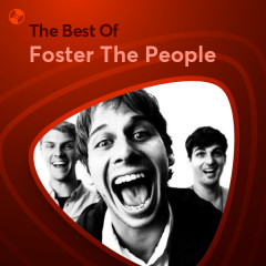Những Bài Hát Hay Nhất Của Foster The People - Foster The People