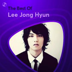 Những Bài Hát Hay Nhất Của Lee Jong Hyun - Lee Jong Hyun