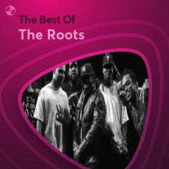Những Bài Hát Hay Nhất Của The Roots - The Roots